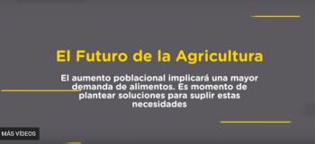 El futuro del Agro - Agroindustria